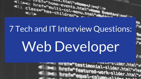 7 Tech and IT Interview Questions- Web Developer.png