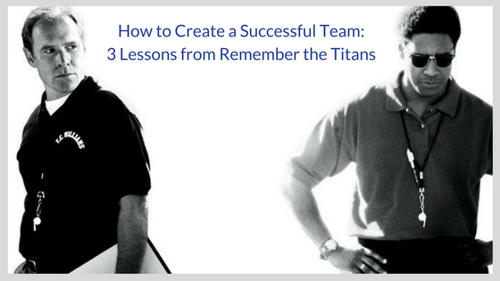 How to Create a Successful Team- 3 Lessons from Remember the Titans (1)-1.png