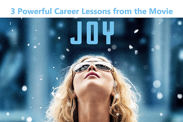 3 Powerful Career Lessons from the Movie Joy