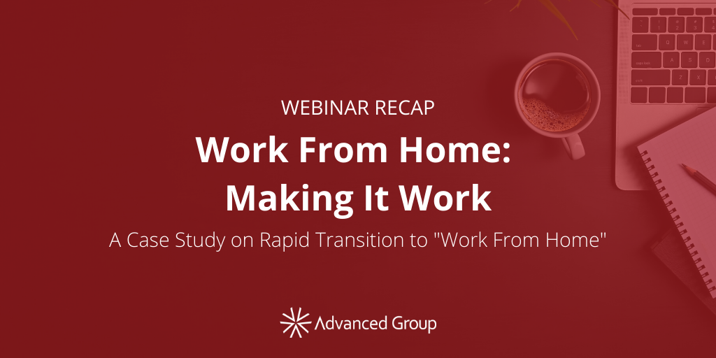 "Webinar Recap: ""Work from Home - Making it Work"""
